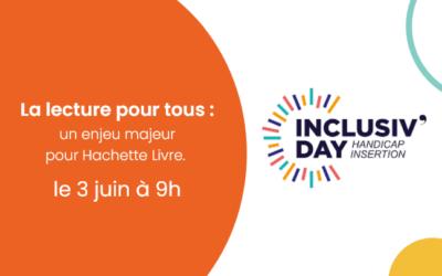 3 Juin – Inclusiv'Day – La lecture pour tous : un enjeu majeur pour Hachette Livre.